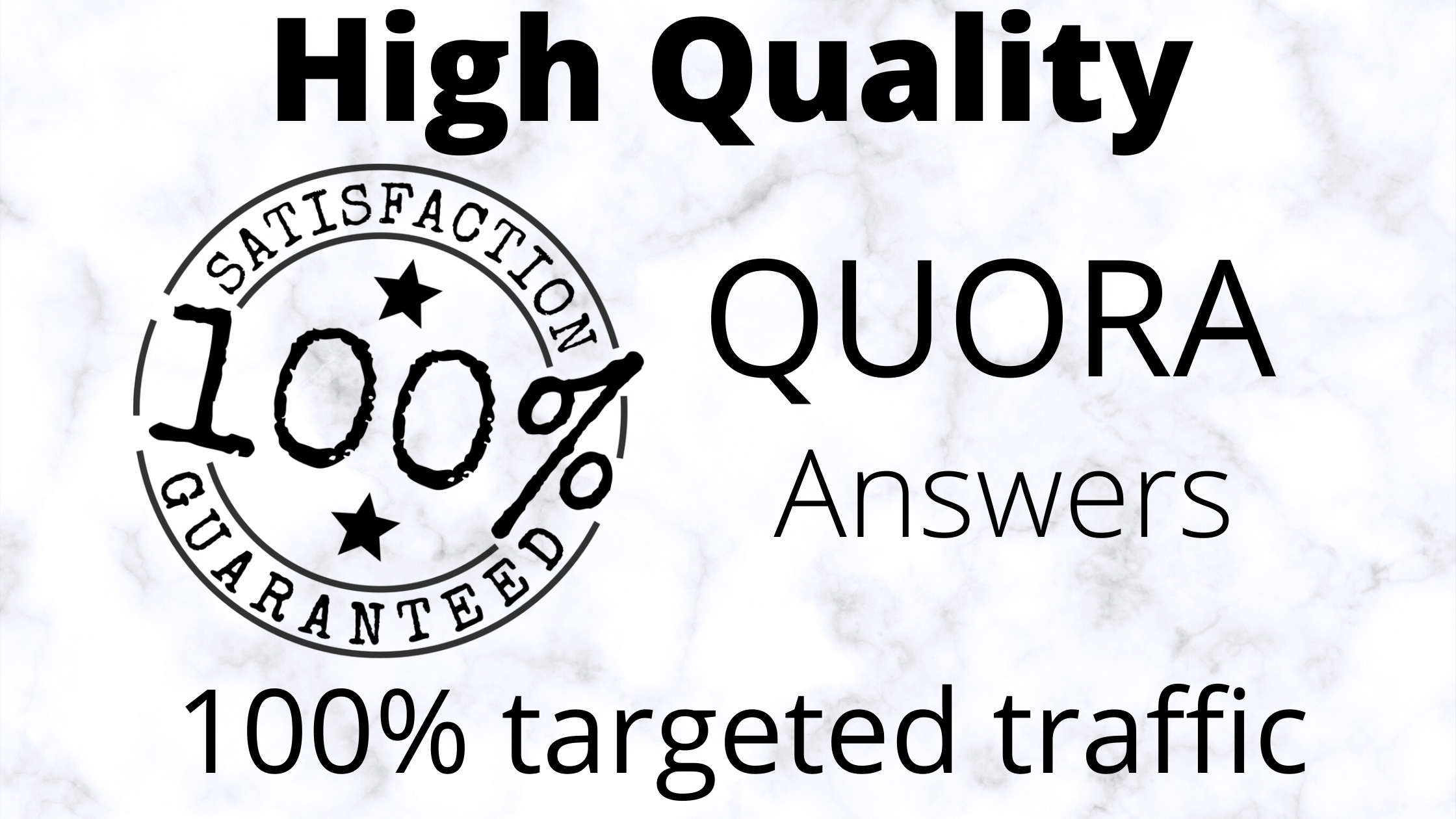 Guaranteed Traffic by 30 High Quality Quora Answers. Trusted Marketing.