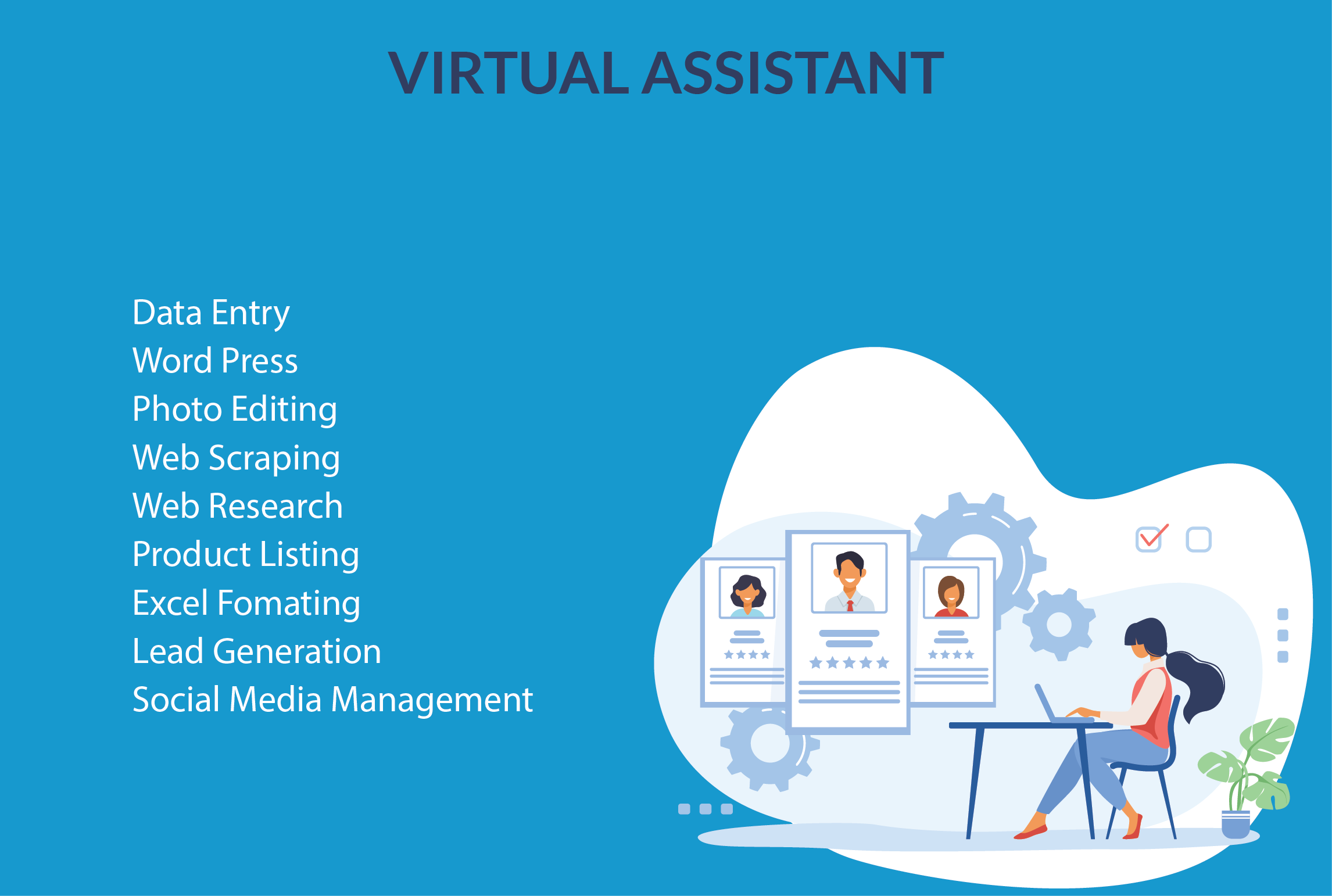 I will be your reliable and professional virtual assistant