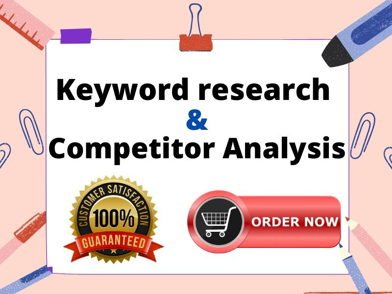 I will do seo keyword research and competitor analysis for you
