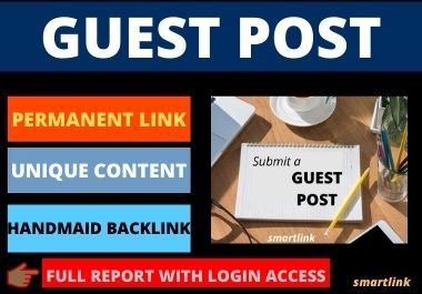 Write and publish 10 guest posts on high authority websites DA 50 plus permanent backlinks