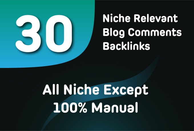 I will provide 30 niche relevant blog comment backlinks