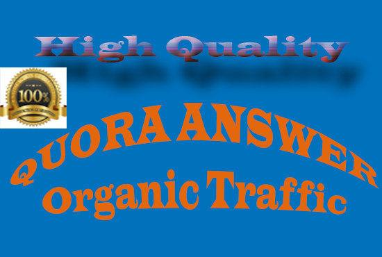 Guaranteed Traffic by 50 High-Quality Quora Answers.