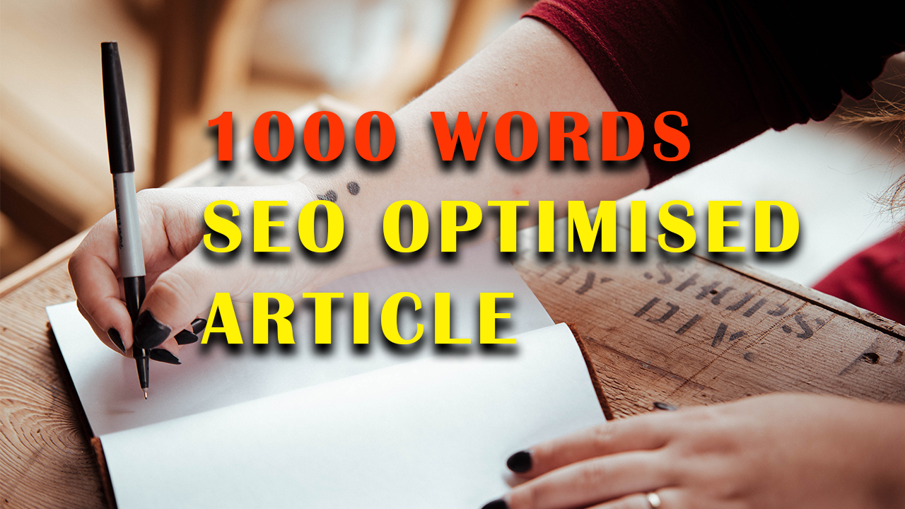 I Will Write 1000 Words SEO Optimised Article