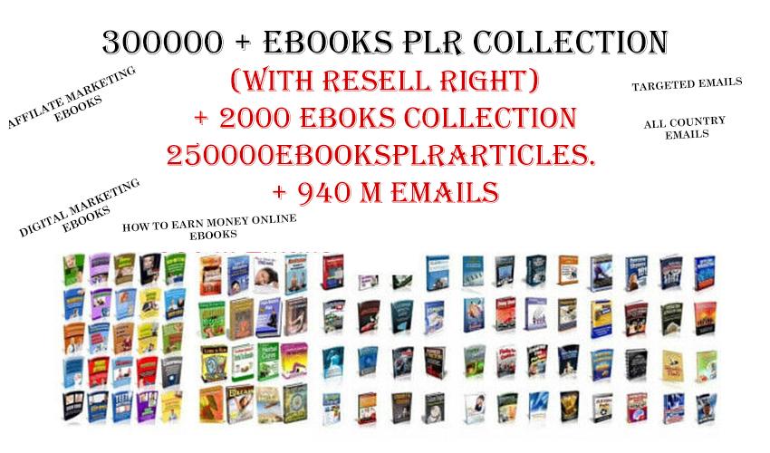 get 300000 ebooks PLR Collection 2000 eboks bonus 940 M Real Active Emails 250000eBooksPLRArticles.