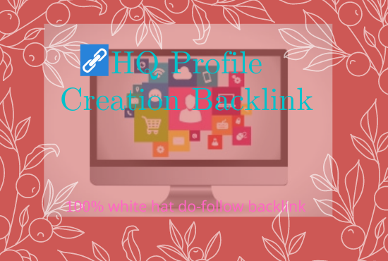 I will be Provide 100 HQ Profile Creation Backlink