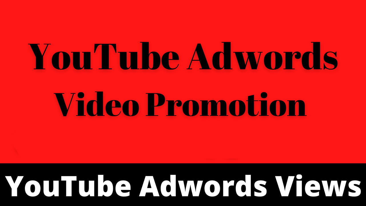 You-Tube Adwords Video Promotion with Ads