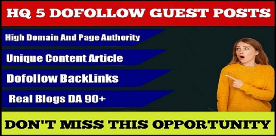 Write and Publish 5 guest blog post on DA90+Sites with DoFoIIow links