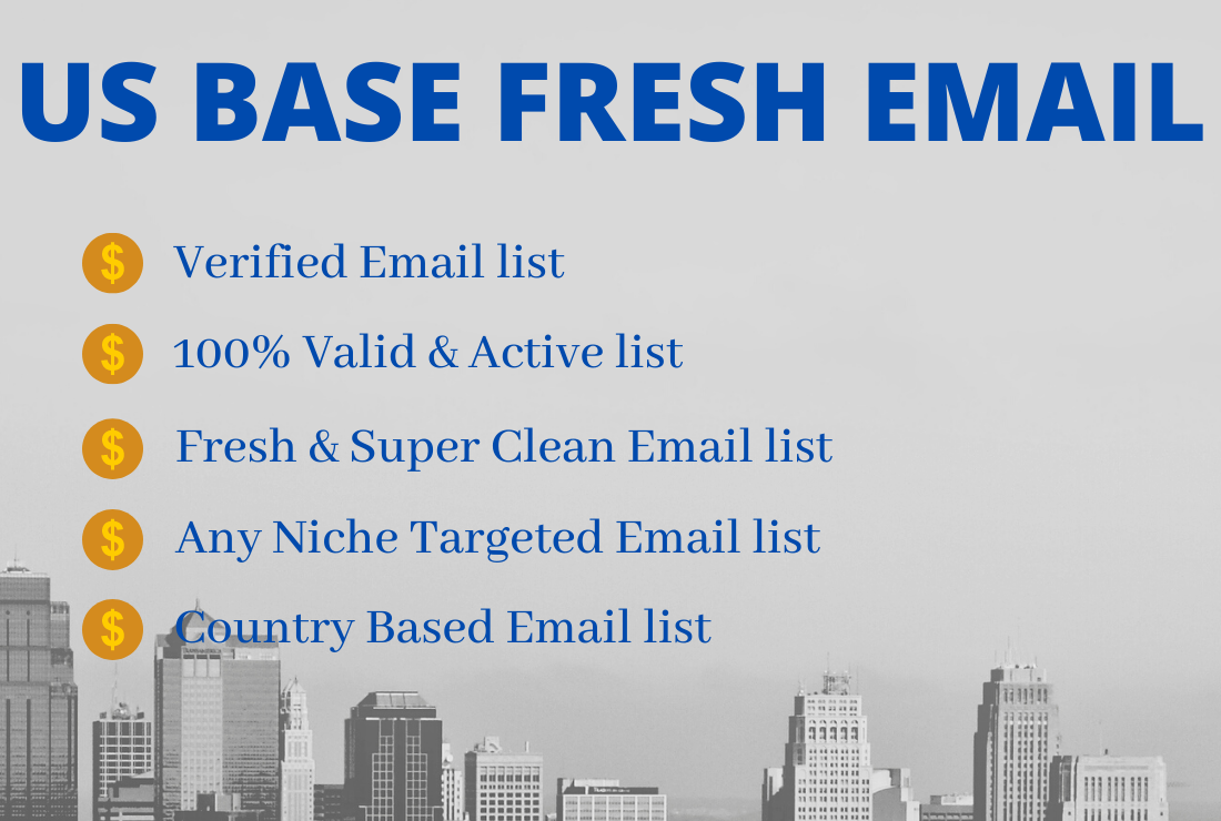 I will provide you 1K US Base Verified Fresh Email for email marketing