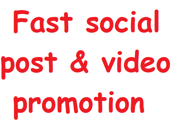 Fast social Post and video promotion
