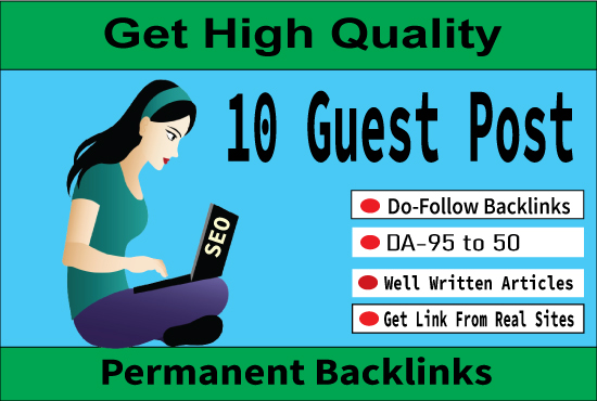 Write and Publish 10 Dofollow Guest Post Backlink on DA-90 plus sites