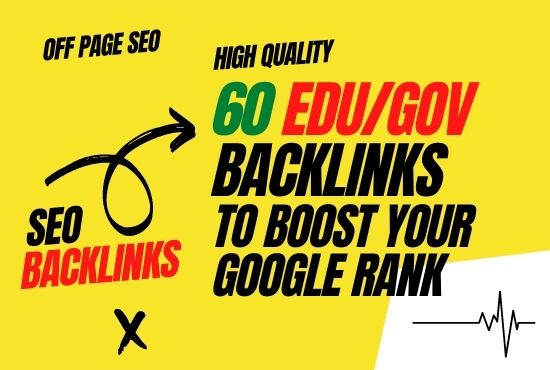 I will provide HQ da 60 edu/gov backlinks to boost your google rank