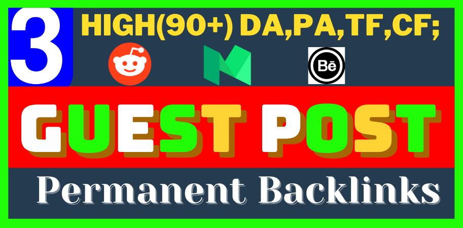 write and publish 3 H.Q. DA,PA Guest Post permanent blog post Backlinks on reddit, medium, behance