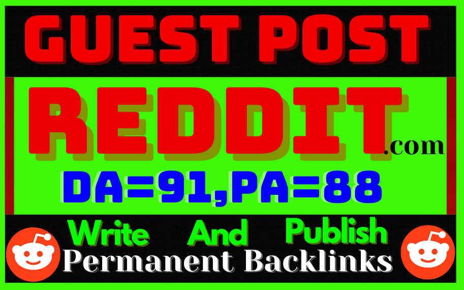 Write & Publish Guest Post permanent Backlinks On Reddit DA-91; PA-87