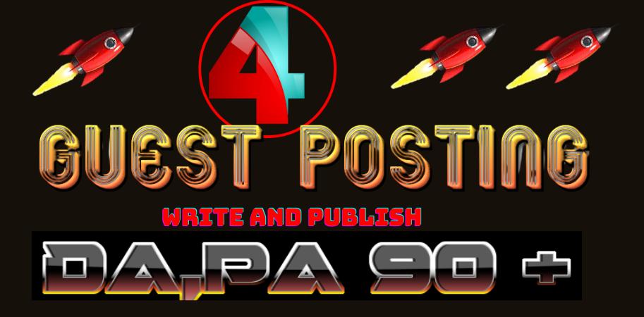 Write & Publish 4 Guest Post Blogging Backlinks On DA 90+ H.A. Sites