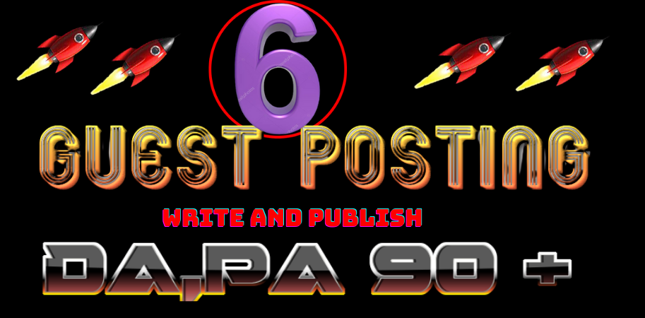 Write & Publish 6 Guest Post Blogging Backlinks On DA 90+ H.A. Sites