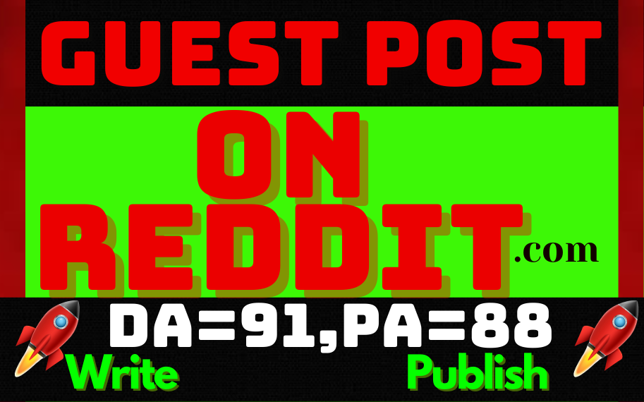 Write & Publish A Guest Post Bloging Backlinks On Reddit DA-91 PA-87