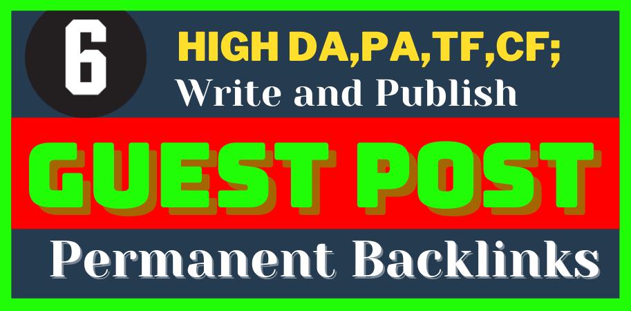 Write & Publish 6 Guest Post Blogging Backlinks On DA 90+ H.A. Sites
