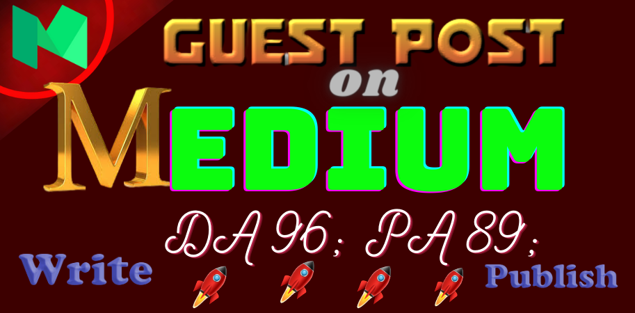 Write & Publish Guest Post Blogging Backlink On Medium DA 96,  PA 89 Site