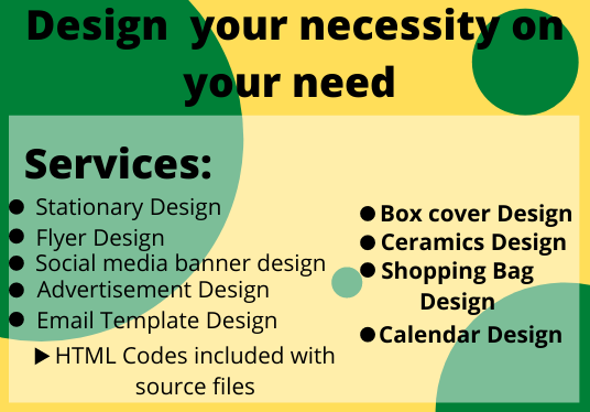 I will design any of your designs along with templates