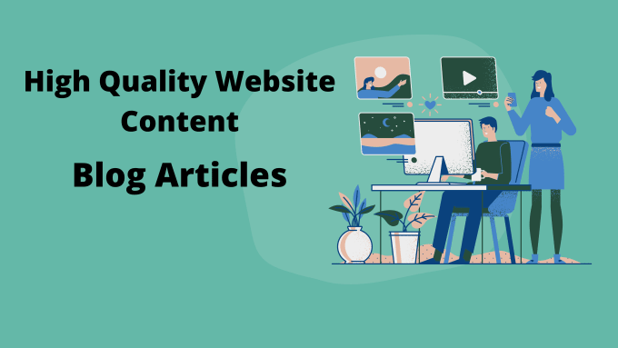 I will write high quality content and blog articles 500 Words