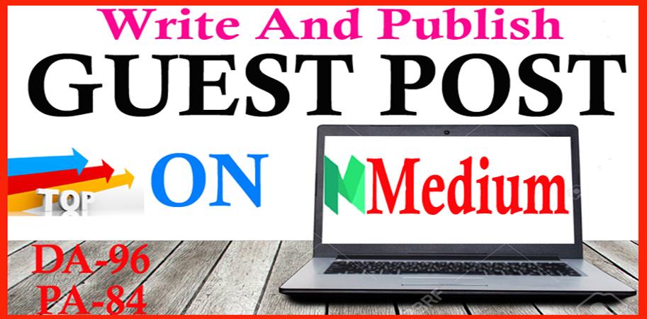 Write And Publish High Quality Guest Post On Medium. Com,  DA96