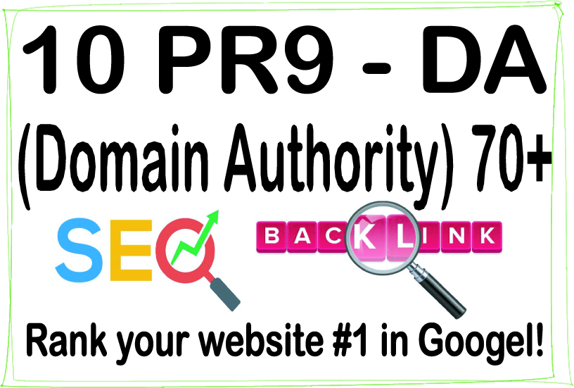 Do 10 PR-9 High Authority HQ DA -Domain Authority- 70+ Backlinks
