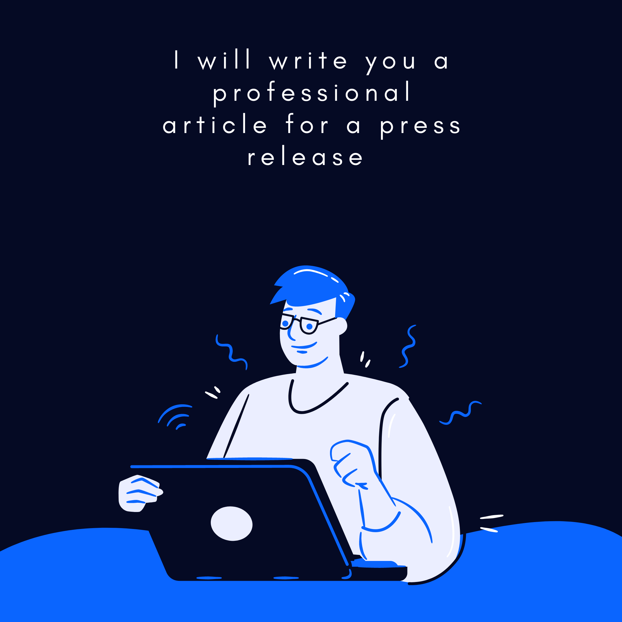 I will write an amazing article for your press release