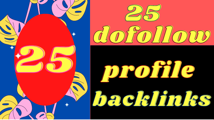 I will build 25 Dofollow profile Backlinks with authority site