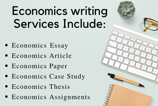 I will write Economics Essays,  Assignments and Case study in 24 hours