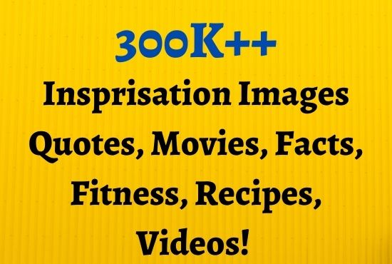 I will give 300k motivational images quotes,  videos for social media