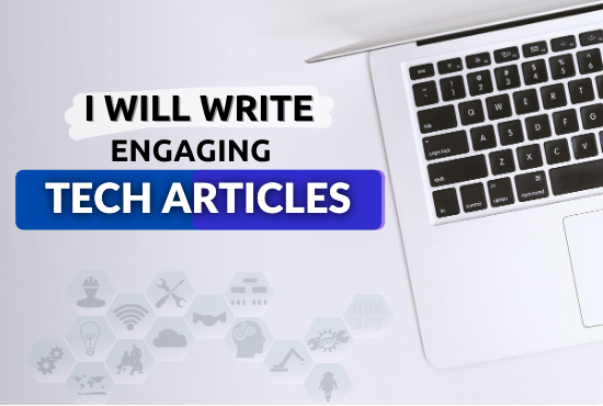 I will write attracting Tech Articles and blog that is SEO friendly 300 words