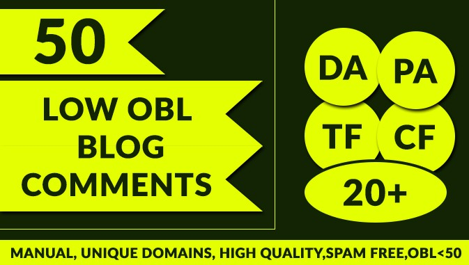 I Will Provide You 50 Low OBL Blog Comments LOW OBL Less Than 10 ON High DA PA Sites