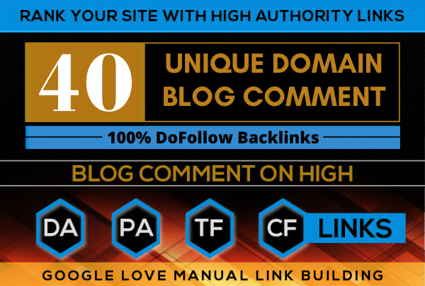 I will build 40 Unique Domain Blog Comment Backlinks on High DA PA Sites
