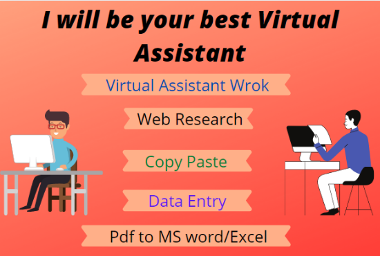 I will be your good Virtual Assistant