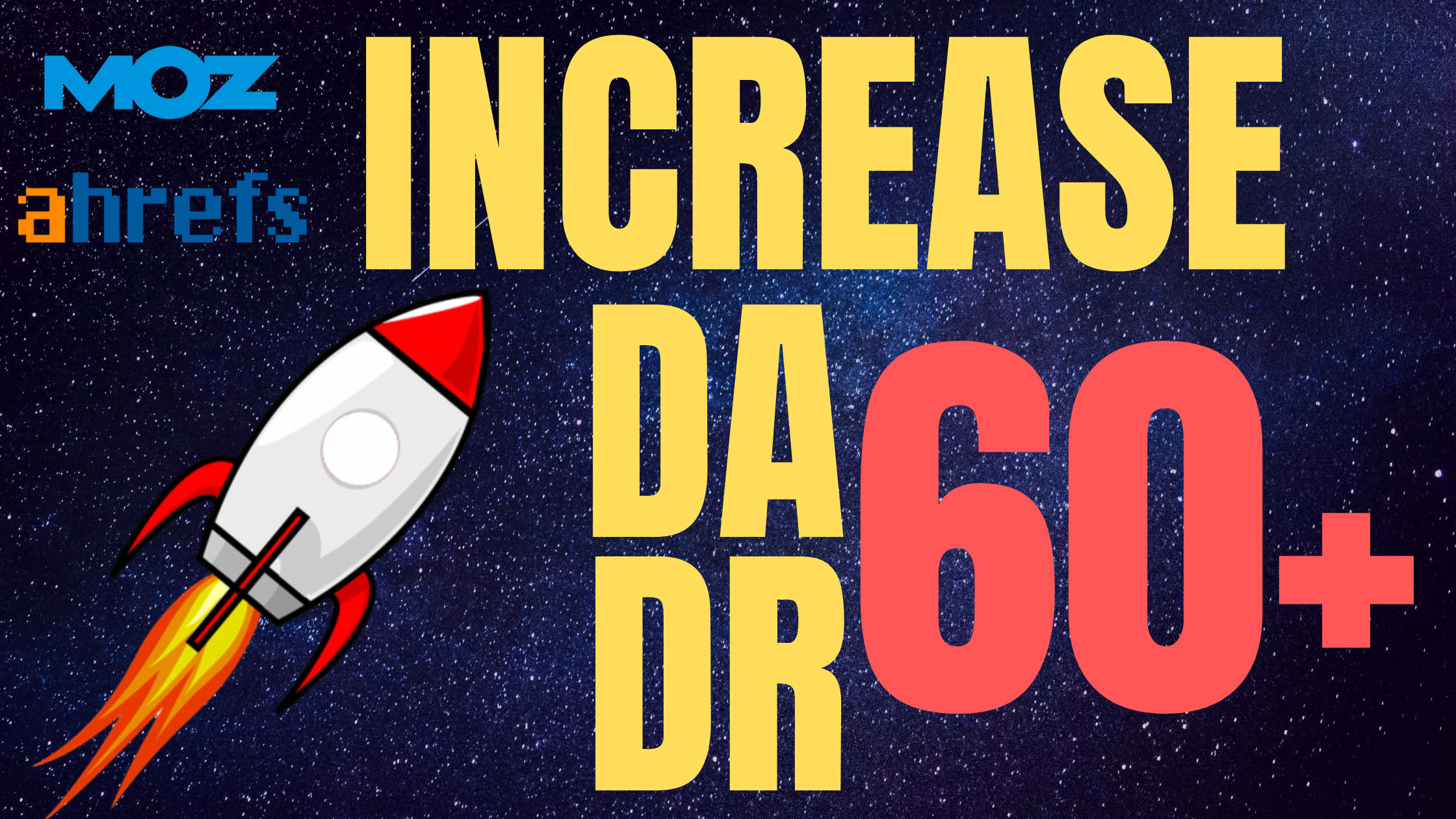 Increase Your Website Ahref's Domain Rating DR and MOZ Domain Authority DA 60 Plus