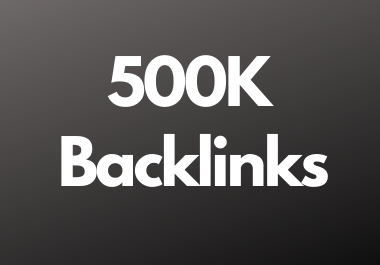 500K dofollow backlinks high da and pa sites for multitier backlink for youtube and website