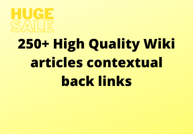 250+ High Quality Wiki articles contextual backlinks