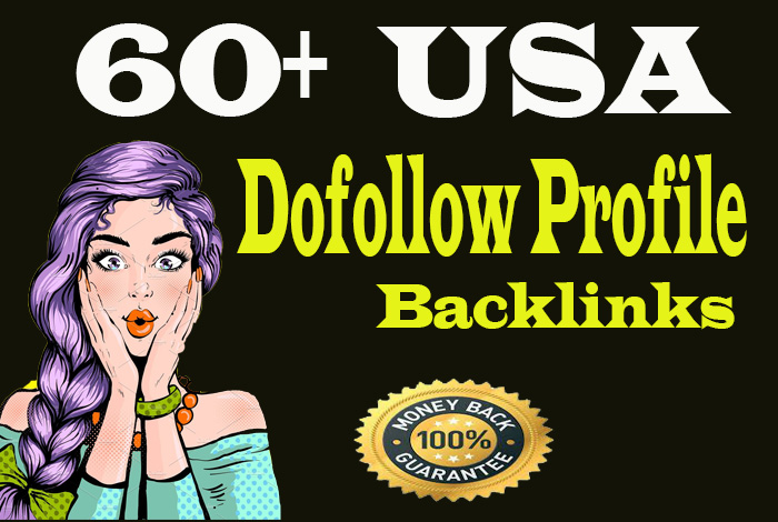 Create 60+ USA High - quality DA90 Dofollow Profile Backlinks for your website