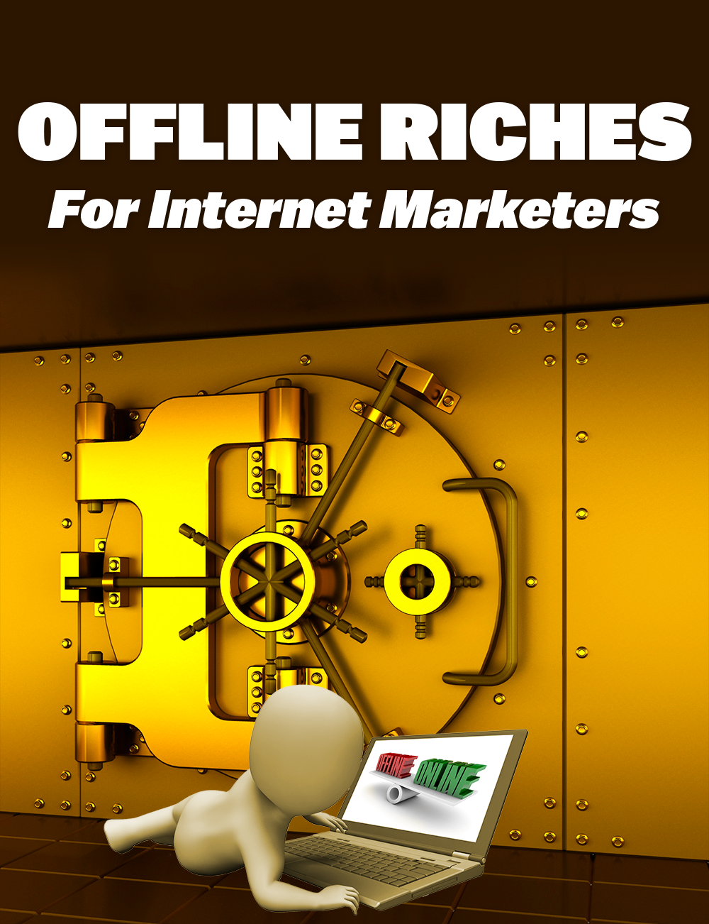 Offline Riches For Internet Marketers