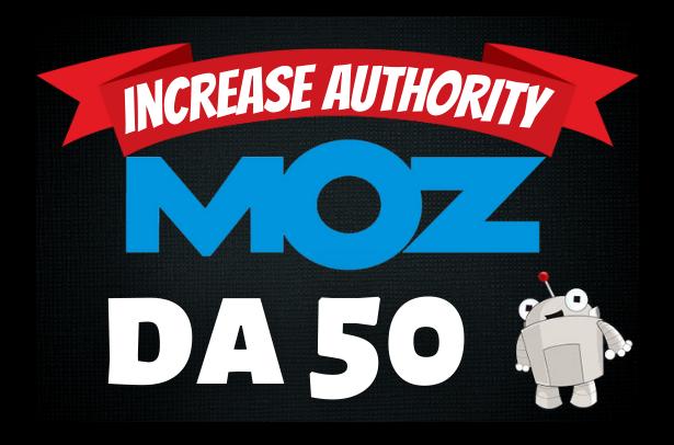 I will increase domain authority moz da pa to 50plus