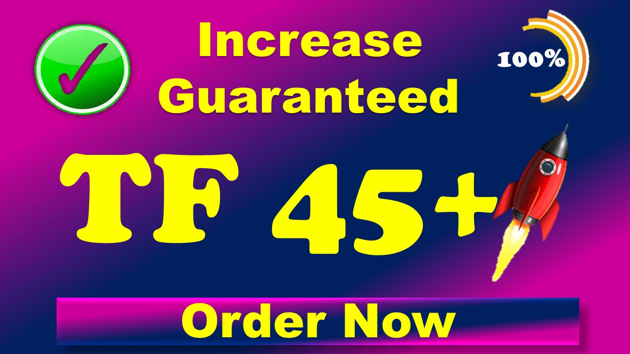 i'll increase majestic trust flow tf 30 plus in 10 days guaranteed