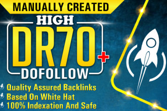I'll provide you 70 high DR 50 to 70plus dofollow backlinks for gauranteed ranking