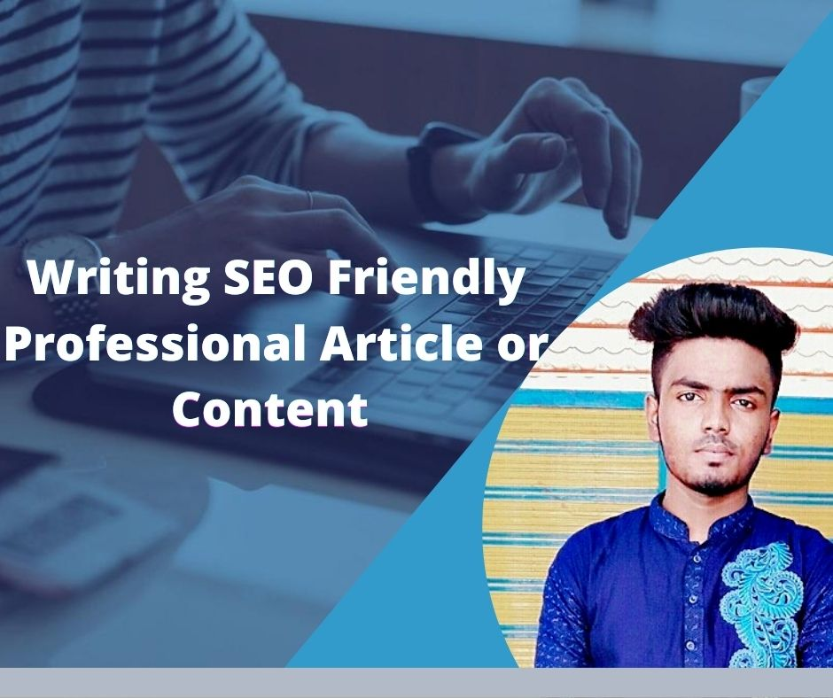 I Will Write 800-1000 words SEO Optimized Article or Content