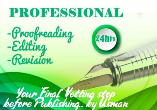 I will provide final proofreading and editing for all type of documents