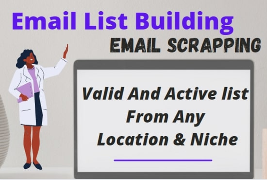 I will provide targeted Email list or Email Database from any niche and location