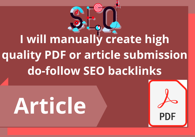 I will manually create 100 high quality PDF or article submission do-follow SEO backlinks
