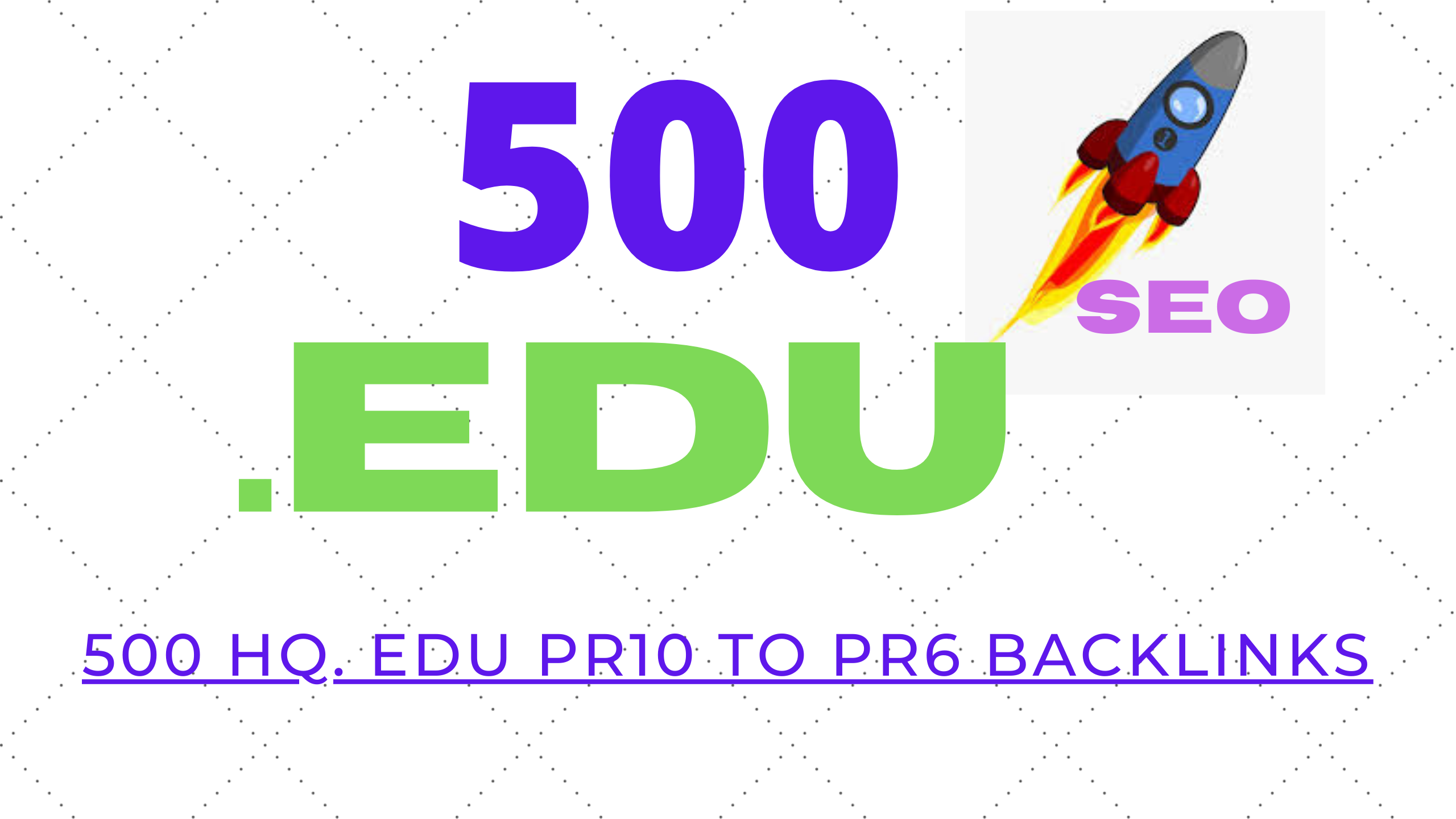 Biggest manually Done Permanent 500 HQ. EDU PR10 to PR6 Backlinks Fantastic package