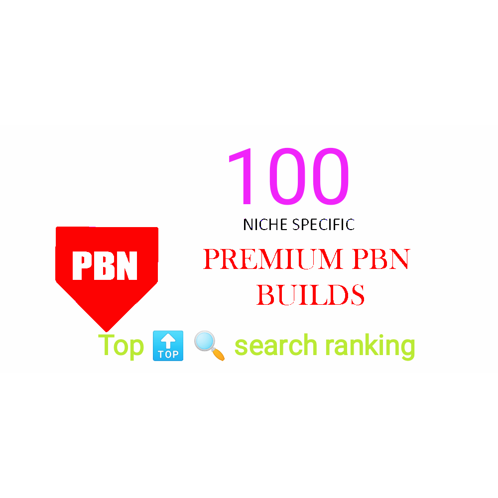 Premium and Verified Top search ranking 100 Unique PBN dofollow homepage parmanent fast backlinks