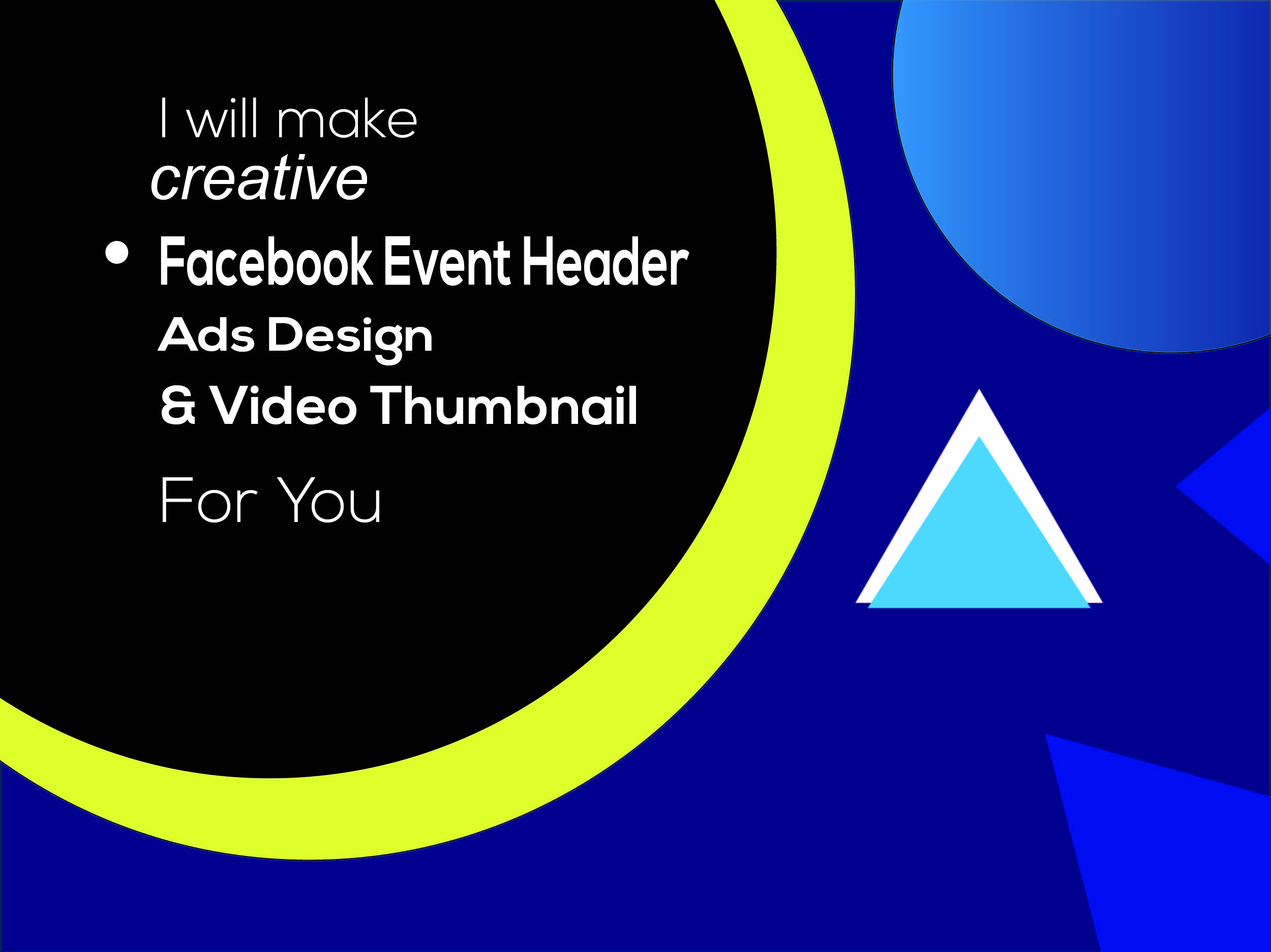 I will make creative event header, ads design & video thumbnail for you within 24hours.