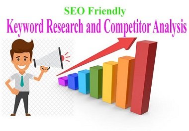 I will do SEO friendly keyword research and competitor analysis